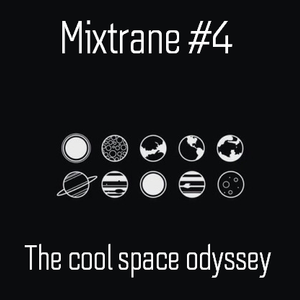 Mixtrane #4 | The Cool Space Odyssey