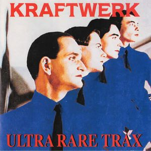 "Kraftwerk ""Ultra Rare Trax"" (Remix)"
