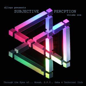 Subjective Perception 001 - Break, SPY, Tech Itch & Seba