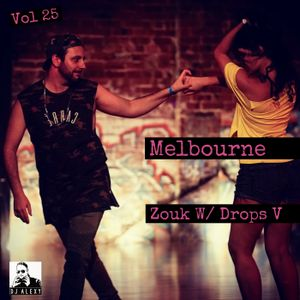 Melbourne Vol. 25 (Zouk With Drops V) - Previews Only for Zouk My World Radio Australia