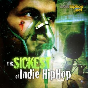 The Sickest of Indie Hip Hop Mixtape vol.1