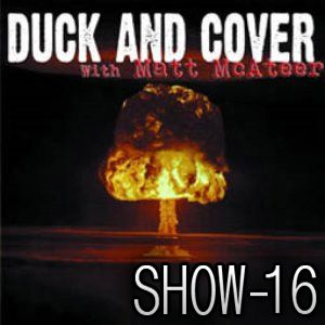 Duck and Cover: Show 16