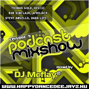DJ Mcflay® - Podcast Mixshow Episode 9