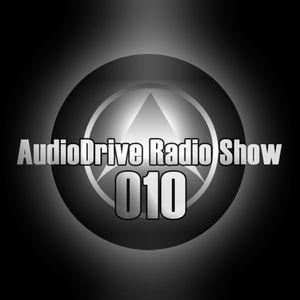 AudioDrive Radio Show 010