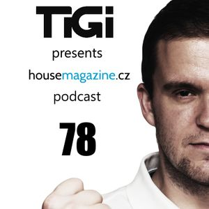 TiGi presents housemagazine.cz podcast 078