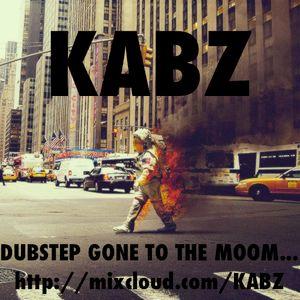 KABZ - Dubstep Gone to the MOOM...