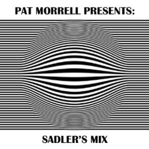 Pat Morrell Presents: Sadler's Mix