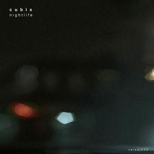 VKRS DJ 002 Cubix Nightlife