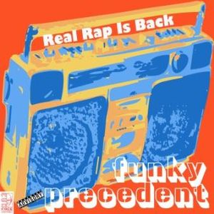 Funky Precedent #008 - Real Rap is Back!