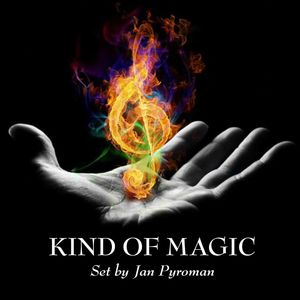 KIND OF MAGIC Set by Jan Pyroman