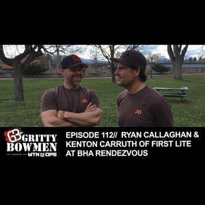 EPISODE 112: Ryan Callaghan & Kenton Carruth of First Lite at BHA Rendezvous