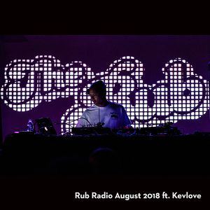 Rub Radio (August 2018) feat. Kevlove