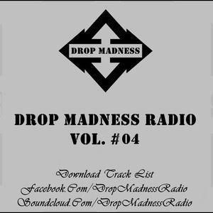Drop Madness Radio Vol. #04