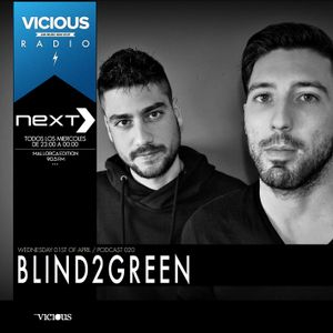 NEXT // Vicious Radio // Podcast 020 by BLIND2GREEN