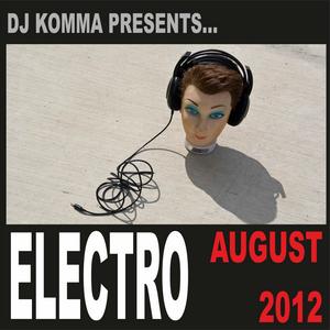 Dj Komma presents... August 2012 (Electro house)