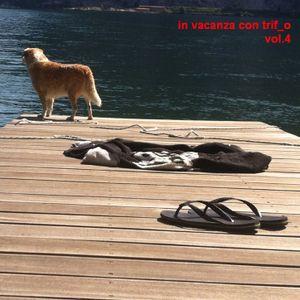 In vacanza con trif_o, vol. 4