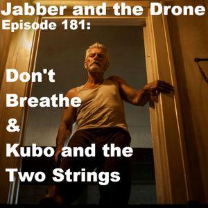 181- Don't Breathe & Kubo