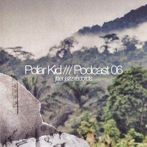 Jitter Jazz Podcast 06 - Mixed by Polar Kid