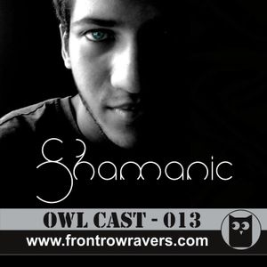 OwlCast - 013, with Shamanic