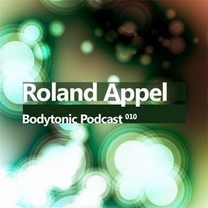 Bodytonic Podcast 010 : Roland Appel