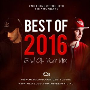 BEST OF 2016 END OF YEAR MIX - @DJARVEE x @DJSTYLUSUK