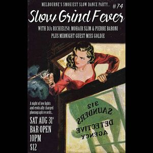 SLOW GRIND FEVER MIX #74 by Richie1250, Pierre Baroni, Miss Goldie and Mohair Slim