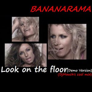 Look on the floor(Demo Vers.)(DjM's cool mix) Bananarama