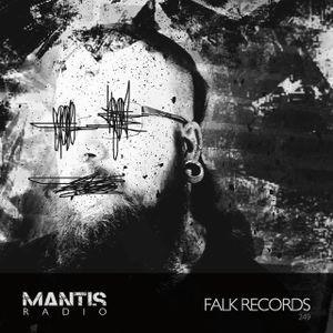 Mantis Radio 249 + FALK Records