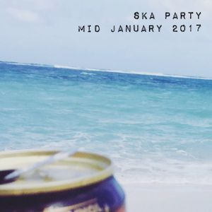 Ska Party Pre Party Mid January 2017