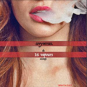 the 16 vapours mixtape.