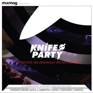 Knife Party – Mixmag 'Clever Title Like Deadmau5 Would Use' Mix - 15.11.2012