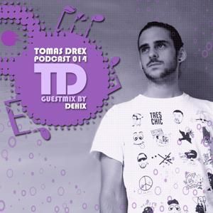 "Tomas Drex Podcast, Guest ""Dehix"""