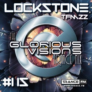 The Glorious Visions Trance Mix #115 TFM22