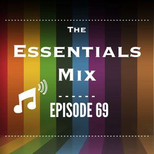 The Essentials Mix Episode 69