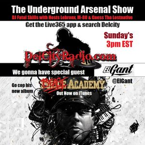 The Underground Arsenal Show with Special Guest El Gant