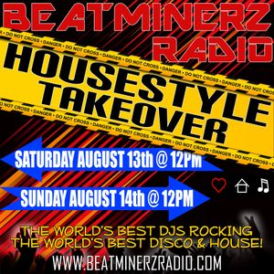 DJ A to the L - HouseStyle Takeover Mixmaster Weekend on Beatminerz Radio (Episode 22– 08/14/16)