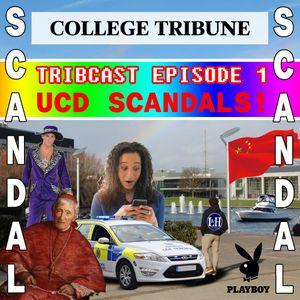 Tribcast 1. UCD SCANDALS