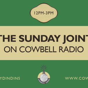 The Sunday Joint On Cowbell Radio - 7 April 2013 - www.cowbellradio.co.uk