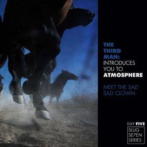 TheTHIRDMAN introduces you to ATMOSPHERE -- DAY 5: Meet The Sad Sad Clown [07''11]