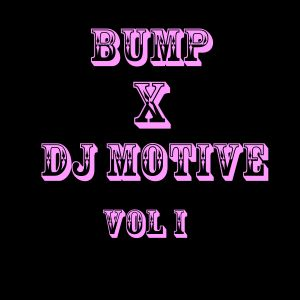 MOTIVE x BUMP Nov Mix