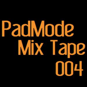 PadMode Mix Tape 004 (PMMT004)