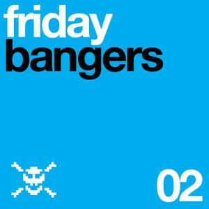 Friday Bangers