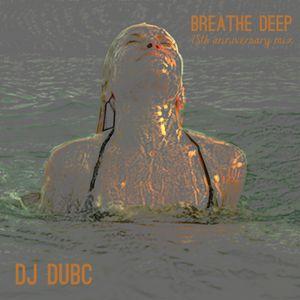DJ DubC - Breathe Deep 18th Anniversary Mix