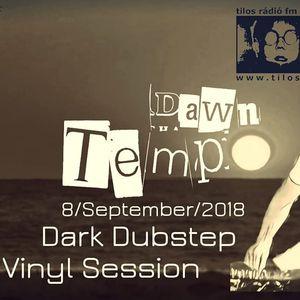 Dark Dubstep Vinyl Session @ Radio Tilos, Dawn Tempo 08/September/2018