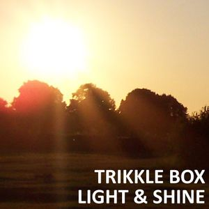 Trikkle Box - Light & Shine (Vinyl DJ-Mix)