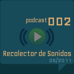 RECOLECTOR DE SONIDOS 002 - Mayo 2011