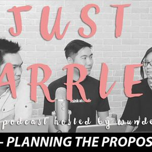 JUST MARRIED #2 - Planning a marriage Proposal