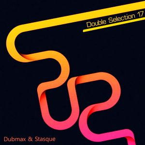 Dubmax & Stasque - Double Selection #17