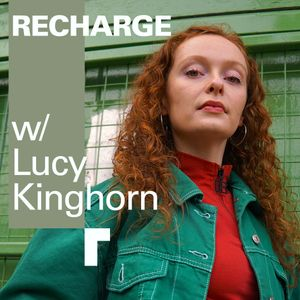Recharge w/ Lucy Kinghorn - 16 Oct 2019