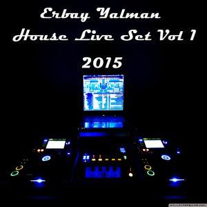 ERBAY YALMAN - HOUSE LIVE SET VOL #1 (2015)